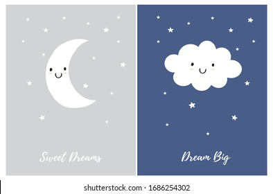 Cute Nursery Vector Art Set. White Smiling Moon and Fluffy Cloud on a Light Gray and Dark Blue Background. Sweet Dreams. Dream Big. Lovely Poster for Kids. Abstract Sky With Stars, Moon and Cloud.