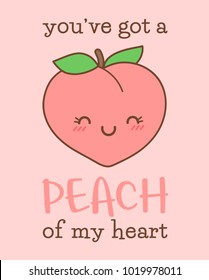 "Cute peach cartoon illustration with fun quote ""you've got a peach of my heart"" for valentine's day card design"