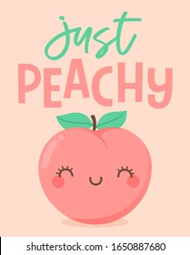 """Cute peach cartoon illustration with quote """"just peachy"""" for greeting card design"""