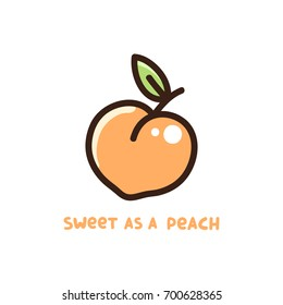 "Cute peach with quote ""Sweet as a peach"". It can be used for  sticker, patch, card, phone case, poster, t-shirt, mug etc."
