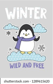 Cute penguin on a cloud cartoon hand drawn vector illustration. Can be used for t-shirt print, kids wear fashion design, childrens pyjamas, baby shower, invitation card, poster. Wild and free.