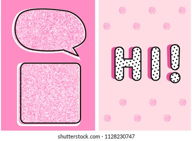 "Cute pink glitter texture. Vector frame for text. Pattern for decoration birthday party and girl baby shower invitation card. Elements of design for Little Princess with gloss effect. ""HI"" polka dots"