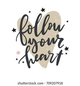 Cute print with lettering. Follow your heart