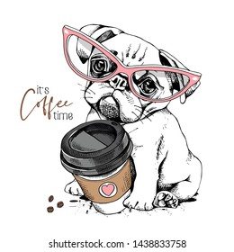 Cute Pug puppy in a pink glasses with a plastic cup of coffee. It's coffee time - lettering quote. Humor card, t-shirt composition, hand drawn style print. Vector illustration.