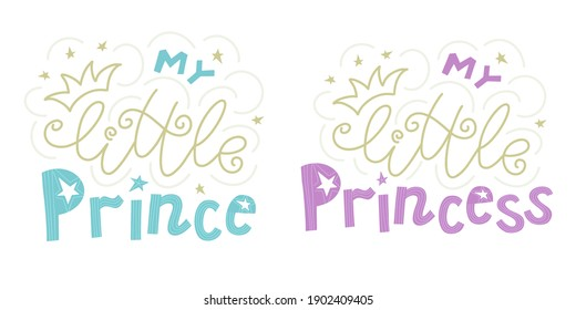 Cute set of quotes My little prince and princess with crown and decorative stars. It is drawn in pink, blue, and gold colors. Suitable to print birthday invitation, poster or card Digital illustration
