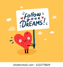 "Cute single heart with hand-drawn poster ""Follow Your Dreams"". Vector illustration valentine's day card"