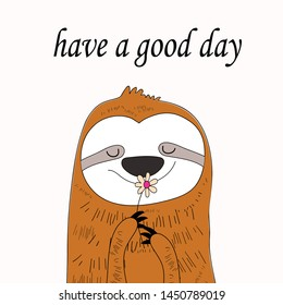 "cute sloth   with  flower   and quote . ""Have a good day"""