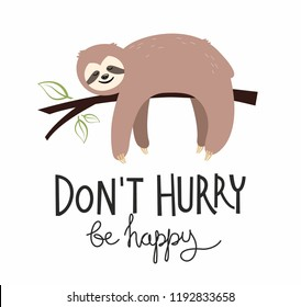 Cute sloth illustration in cartoon style with lettering for t-shirt design