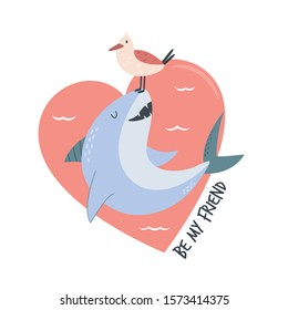 Cute smiling white  shark and seagull. Text BE MY FRIEND. Vector hand drawn illustration. Animal adorable character design for prints, decorations