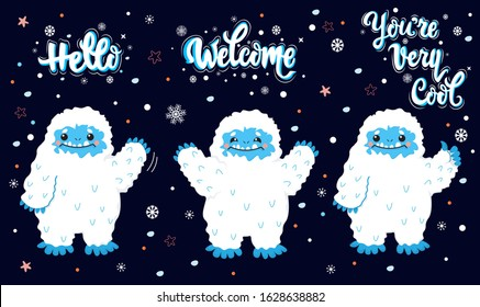 Cute snow yeti winter with lettering calligraphy quotes vector set. Happy cartoon yeti greeting, approve. Hello, Welcome, You are Very Cool. Winter holidays mood. Isolated on dark background.