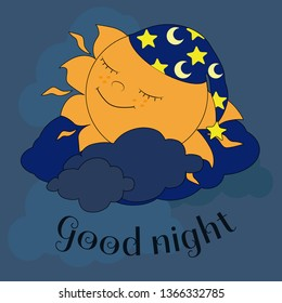 Cute  sun in nightcap is sleeping in the clouds and smiling happily.  The picture is written text Goodnight. Vector illustration o for children's design, prints and books.