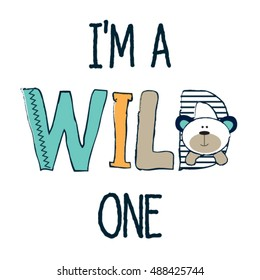 cute teddy bear with I am a wild one subtitles, T-shirt graphics for kids vector illustration
