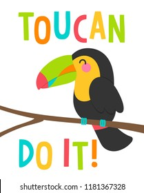 "Cute toucan cartoon illustration with text ""Toucan do it"" for card design."