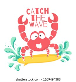 Cute t-shirt design for kids. Funny crab is surfing on the wave in cartoon style. T-shirt graphic with slogan, childish tee print for boys and girls. Vector