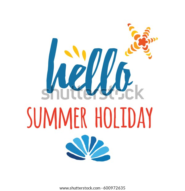 Cute typography banner with inspirational phrase Hello Summer Holiday decorated hand drawn sea shells made in bright colors on white for your design