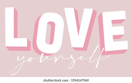 Cute typography inspirational love yourself slogan print for girl - woman - kids tee t shirt or sticker