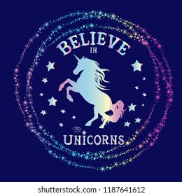 cute unicorn print. t shirt design with original  holographic calligraphic text .Kids magic slogan, for clothes, banner, girls, women, child. hand written text Believe in unicorn