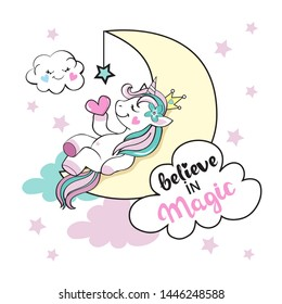 Cute unicorn sleeping on the moon in the clouds and the inscription Believe in magic on a white background