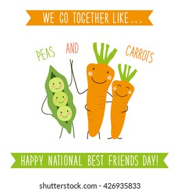 Cute unusual National Best Friends Day card as funny hand drawn cartoon characters and hand written text We Go Together like Peas and Carrots