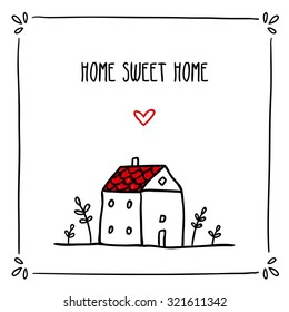 Cute vector doodle card design template with phrase about home and small sketch house