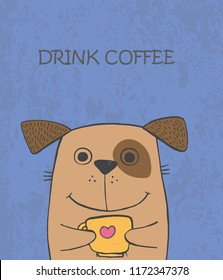 Cute vector hand drawn illustration with sketch dog with cup of coffee. Purple background with lettering Drink coffee. Picture drawn with colored crayons and pen.