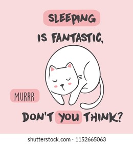 Cute Vector illustration with anime kawaii sleeping cat. With lettering sleeping is fantastic, don't you think. Fashion print for pajamas or t shirt. Good night