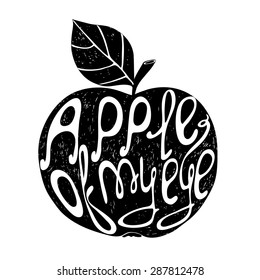 Cute vector illustration with apple. Concept background Apple of my eye. Print for T-shirts. Vintage romantic lettering. Poster template.