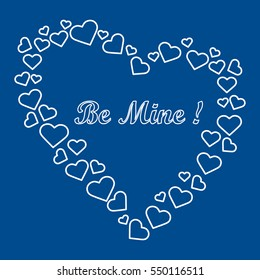 Cute vector illustration: heart composed of many hearts and the words: Be Mine. Design for banner, flyer, poster or print. Greeting card Valentine's Day.