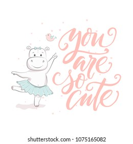 """Cute vector illustration with hippo baby for baby wear and invitation card with phrase """"You are so cute""""."""