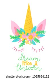 Cute vector poster with cartoon magic unicorn character and motivational text. Dream like  aunicorn.