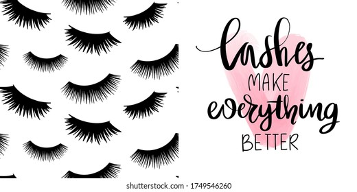 Cute Vector quote about lashes, makeup and seamless pattern with closed long black eyelashes. Fashion set with Calligraphy phrase and stylish background for beauty salon, decorative cards, blogs.