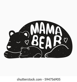 Cute vector typography poster with mother bear and baby. Illustration with lettering quote - Mama bear