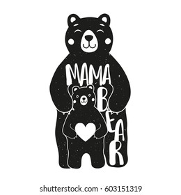 Cute vector typography poster with mother bear and baby holding white heart. Illustration with lettering quote - Mama bear. Print design, Mother's day greeting card art