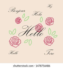 """A cute and vintage """"hello"""" design with roses and leaves. Vector illustration."""
