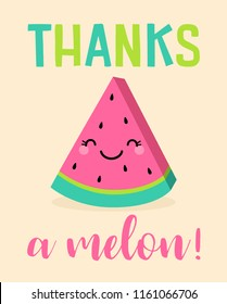 "Cute watermelon cartoon illustration with text ""Thanks a melon"" for greeting card design."