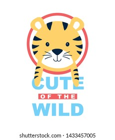 Cute of the wild slogan and tiger vector illustration.