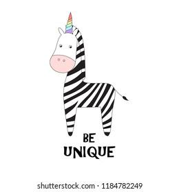 Cute zebra unicorn. Hand drawn illustration with magic unicorn. Be unique. Childish print for t-shirt, apparel, cards, poster, nursery decoration. Vector Illustration