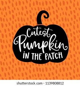 Cutest pumpkin in the patch. Cute Halloween party card, invitation with hand drawn silhouette of pumpkin and hand-lettered text. Vector illustration, orange textured fall, autumn background.