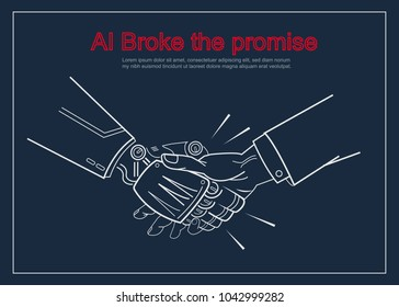Cyber communication and robot vs human concepts. Industrial 4.0 Cyber Physical Systems unfaithful, Robotic and human holding hand with handshake but Ai broke the promise. vector outline.