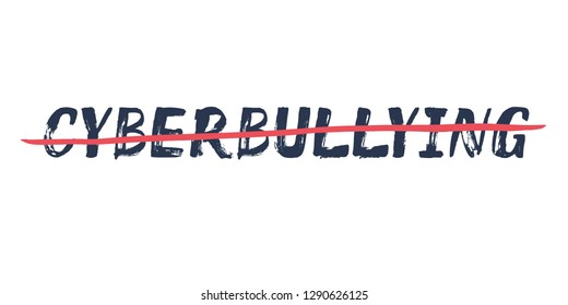 Cyberbullying – handdrawn strikethrough text. Lettering against abuse, bulling, stalking in web, social networks. Quote for web site, banner, poster, promo, print. Vector illustration, isolated.