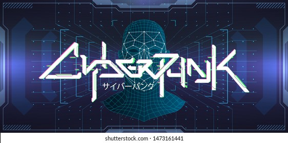 Cyberpunk Colorful Futuristic Lettering Banner with 3D face recognition model and futuristic HUD interface. Digital design background. T-shirt vector. Japanese inscription translation - cyberpunk.
