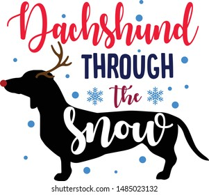 Dachshund Through The Snow - Christmas niche pet quote vector design