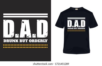 """Dad drink but orderly"" Father's day typography vector art. Can be used for t-shirt print, mug print, pillows, fashion print design, kids wear, baby shower, greeting and postcard."