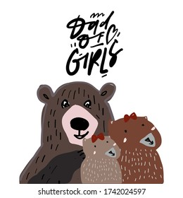 Dad of girls. Bear. Flat illustration. Father's Day card.