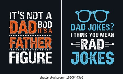 Dad jokes I think you mean rad jokes T Shirt Design, Best papa T Shirt Design vector, Dad T Shirt Design Vector