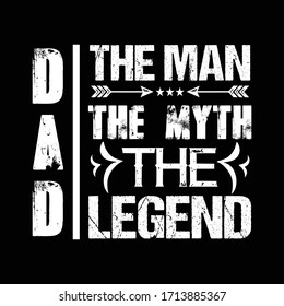 dad the man the myth the legend - Father t shirts design,Vector graphic, typographic poster or t-shirt.