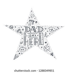 Dad super hero doodle quote in Handwritten star style. Love Daddy lettering phrase