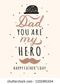 Dad You Are My Hero Lettering Inscriptions for Greeting Cards.  Happy Fathers Day Typography Design. Vector illustration.