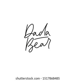 Dada bear inspirational and handwriting lettering card vector illustration. Cover or postcard with love wish for father. Calligraphy romantic phrase in black color