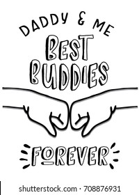 Daddy and Me, Best Buddies Forever Vector Printable Poster Card with fist pump graphic, black on white background